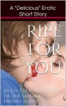 Ripe for you - Liz Everly