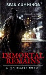 Immortal Remains: A Tim Reaper Novel - Sean Cummings