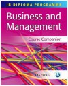 IB Business and Management Course Companion (IB Diploma Programme) - Paul Clark, Mark O'Dea, Peter Golden