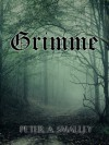 Grimme (The Europas Cycle) - Peter A. Smalley, Jenna Huffman, Jason Vanhee