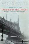 Vanished by the Danube - Charles Farkas, Margaret McMullan