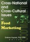 Cross-National and Cross-Cultural Issues in Food Marketing - Erdener Kaynak