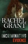 Incriminating Evidence (Evidence Series Book 4) - Rachel Grant