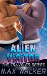 Alien Visitor (The Traveler Series Book 1) - Max Walker