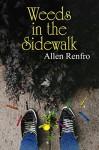 Weeds in the Sidewalk - Allen Renfro, LLPix Photography, Beth Lynne BZHercules.com