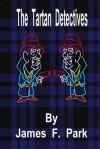 The Tartan Detectives - James Park
