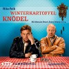 Winterkartoffelknödel: Filmhörspiel - Rita Falk, Sebastian Bezzel, Simon Schwarz, Der Audio Verlag