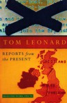 Reports from the Present: Selected Work, 1982-94 (Jonathan Cape Original) - Tom Leonard