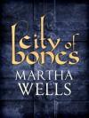 City of Bones - Martha Wells