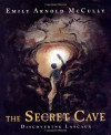 The Secret Cave: Discovering Lascaux - Emily Arnold McCully