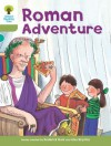 Roman Adventure (Oxford Reading Tree, Stage 7, More Stories A) - Roderick Hunt, Alex Brychta