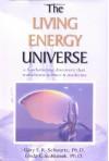 The Living Energy Universe - Gary E. Schwartz, Linda G. S. Russek