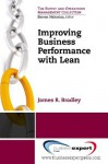 Improving Business Performance with Lean - James Bradley