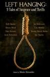 Left Hanging: 9 Tales of Suspense and Thrills - Maria Alexander, Scott Nicholson, Joe McKinney, Joseph Nassise, Lisa Morton, Kealan Patrick Burke, Simon Wood, Kelli Stanley, Nate Kenyon