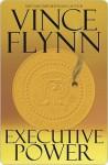 Executive Power (Mitch Rapp, #4) - Vince Flynn