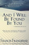 And I Will Be Found By You - Francis Frangipane