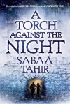 A Torch Against the Night - Sabaa Tahir