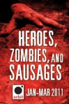 Heroes, Zombies, and Sausages - Joe Abercrombie, K.J. Parker, Kate Griffin, Tom Holt, Jesse Petersen