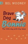 Brave Dog Bonnie - Bel Mooney, Sarah McMenemy