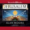 Jerusalem - Recorded Books LLC, Alan Moore, Simon Vance
