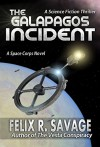 The Galapagos Incident: A Science Fiction Thriller (The Interplanetary War Series Book 1) - Felix R. Savage