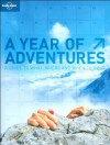 A Year of Adventures: Lonely Planet's Guide to Where, What And When to Do It - Andrew Bain, Lonely Planet