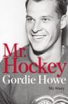 Mr. Hockey: My Story - Gordie Howe, Bobby Orr