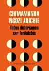 Todos deberíamos ser feministas (We Should All Be Feminists) (Spanish Edition) - Chimamanda Ngozi Adichie