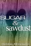 Sugar and Sawdust - Debbie McGowan