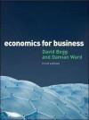 Economics for Business. David Begg, Damian Ward - David K.H. Begg, Damian Ward