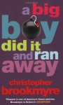 A Big Boy Did It and Ran Away - Christopher Brookmyre