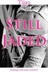 Still Jaded - Tijan
