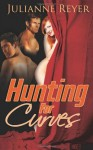 Hunting for Curves: (BBW MMF Menage Erotic Romance) - Julianne Reyer
