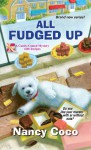 All Fudged Up (A Candy-Coated Mystery) - Nancy CoCo