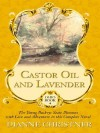 Castor Oil and Lavender: The Young Buckeye State Blossoms with Love and Adventure in This Complete Novel - Dianne Christner