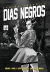 Días Negros - Damián Connelly, Berliac, Loris Z, Odyr Bernardi, Renzo Podestá, Matías San Juan, Diego Simone