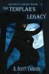 The Templar's Legacy - R. Scott VanKirk