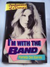 I'm With The Band: Confessions of a Groupie - Pamela Des Barres