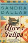 Alice's Tulips - Sandra Dallas