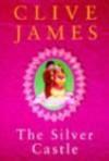 The Silver Castle - Clive James