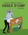 A Hundred Horrible Sorrows of Ogner Stump - Andrew Goldfarb