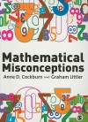 Mathematical Misconceptions: A Guide for Primary Teachers - Anne Cockburn, Graham Littler