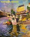 315 Color Paintings of Konstantin Korovin - Russian Impressionist Painter (November 23, 1861 - September 11, 1939) - Jacek Michalak, Konstantin Korovin