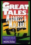 Great Tales of Madness and Macabre - Charles Ardai