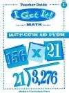 I Get It! Multiplication and Division, Level E - Barbara Weller, Harriet Slonim, Elizabeth W. Fernald