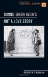Bonnie Sherr Klein's 'Not a Love Story' (Canadian Cinema) - Rebecca Sullivan