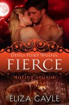 Fierce (Devils Point Wolves Book 5) - Eliza Gayle, Mating Season Collection