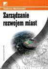 Zarządzanie rozwojem miast - Tadeusz Markowski