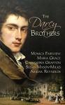 The Darcy Brothers: A Pride and Prejudice Variation - Cassandra Grafton, Susan Mason-Milks, Monica Fairview, Maria Grace Dateno, Abigail Reynolds