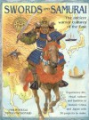 Swords and Samurai: The Ancient Warrior Culture of the East - Philip Steele, Fiona MacDonald